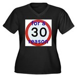 30 for a reason Plus Size T-Shirt