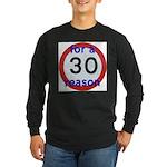30 for a reason Long Sleeve T-Shirt