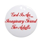 God Is Imaginary Ornament (Round)