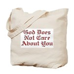 God Does Not Care About You Tote Bag
