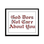 God Does Not Care About You Framed Panel Print