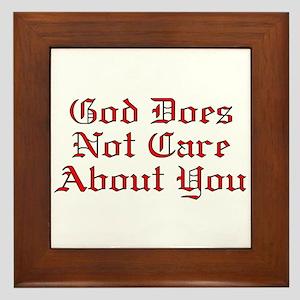 God Does Not Care About You Framed Tile