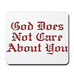 God Does Not Care About You Mousepad