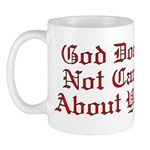 God Does Not Care About You Mug
