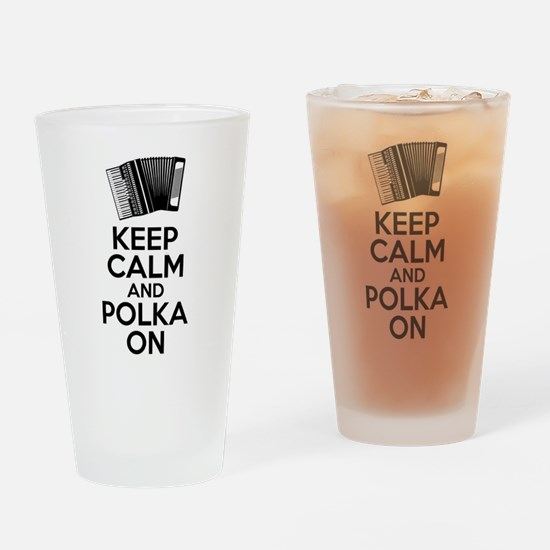 Keep Calm And Polka On Drinking Glass