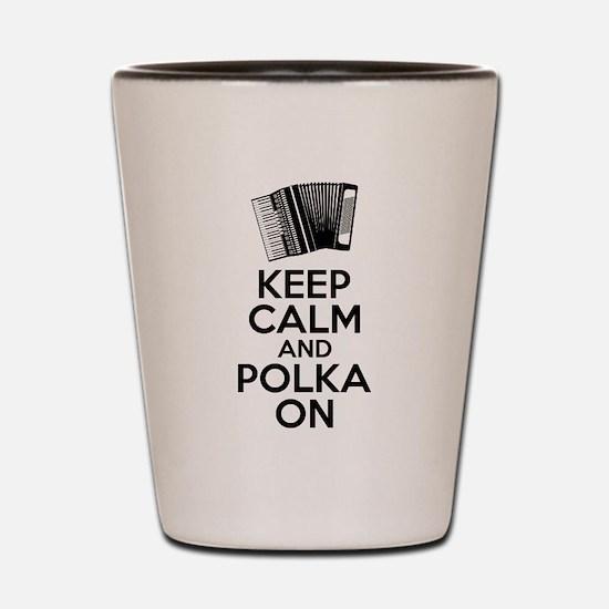 Keep Calm And Polka On Shot Glass