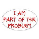 Part Of The Problem Oval Sticker