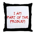 Part Of The Problem Throw Pillow