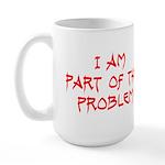 Part Of The Problem Large Mug