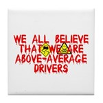 Above-Average Drivers Tile Coaster