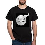 Not A Bomb Dark T-Shirt