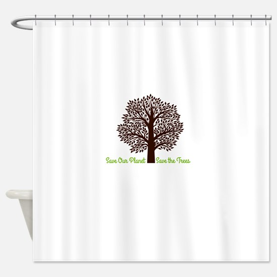 Save our Planet! Shower Curtain