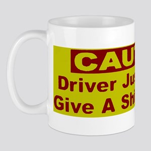 Driver just doesn't give a sh Mug