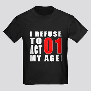 I Refuse 01 Birthday Designs Kids Dark T-Shirt