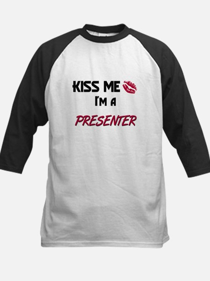 Kiss Me I'm a PRESENTER Kids Baseball Jersey