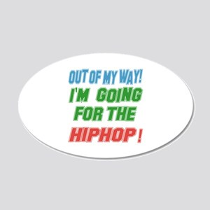 I'm going for the Hip Hop 20x12 Oval Wall Decal