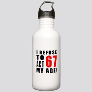 I Refuse 67 Birthday D Stainless Water Bottle 1.0L