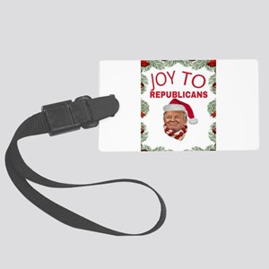 JOY TO REPUBLICANS Large Luggage Tag