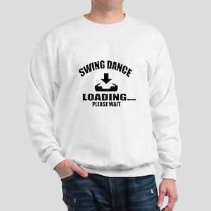Swing Dance Loading Please Wait Sweatshirt