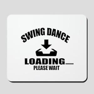 Swing Dance Loading Please Wait Mousepad