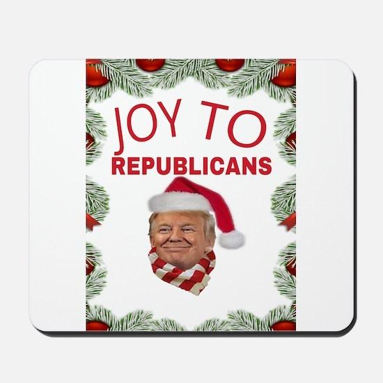 JOY TO REPUBLICANS Mousepad