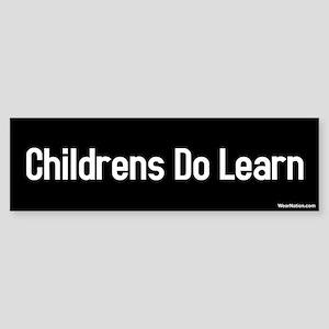 Childrens do learn Bumper Sticker