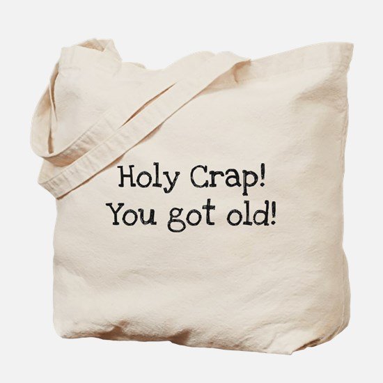 Holy Crap! You Got Old Tote Bag