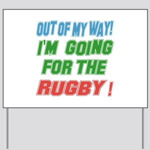 I'm going for the Rugby Yard Sign
