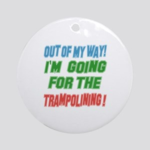I'm going for the Trampolining Round Ornament
