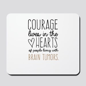 Courage Lives in The Hearts Mousepad