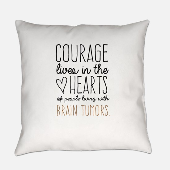 Courage Lives in The Hearts Everyday Pillow