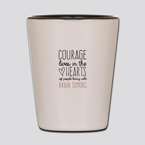 Courage Lives in The Hearts Shot Glass