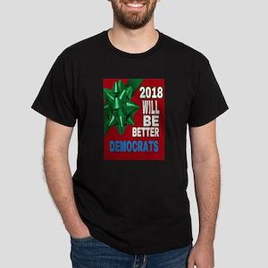 2018 WILL BE BETTER DEMOCRATS T-Shirt