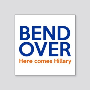 Bend Over Here comes Hillary Sticker