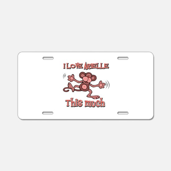 I Love ARIELLE Aluminum License Plate