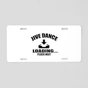 Jive Dance Loading Please W Aluminum License Plate