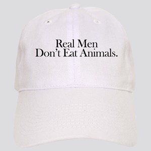 Real Men Don't Eat Animals Cap