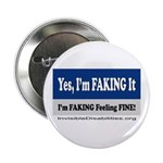 """Yes, I'm Faking It 2.25"""" Button (10 Pack)"""