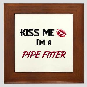 Kiss Me I'm a PIPE FITTER Framed Tile