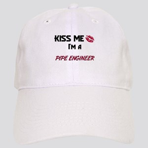 Kiss Me I'm a PIPE ENGINEER Cap