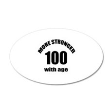 More Stronger 100 With Age B Wall Decal
