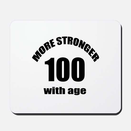 More Stronger 100 With Age Birthday Desi Mousepad