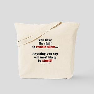 Remain Silent Tote Bag