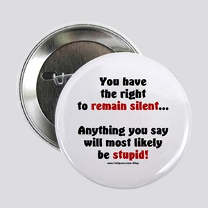 Remain Silent Button