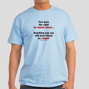 Remain Silent Light T-Shirt