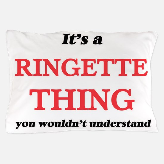 It's a Ringette thing, you wouldn& Pillow Case