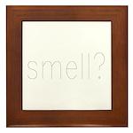 smell? Framed Tile