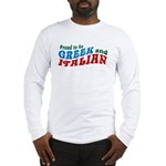 Proud Greek and Italian Long Sleeve T-Shirt