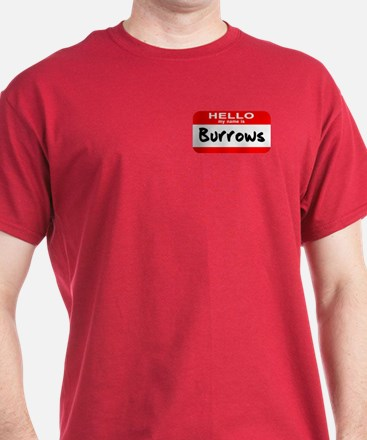 Hello My Name is Burrows T-Shirt