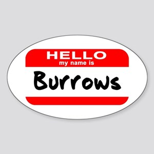 Hello My Name is Burrows Oval Sticker